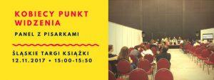Kobiecy punkt widzenia. Panel z pisarkami @ plac Sławika i Antalla 1 | Katowice | śląskie | Polska