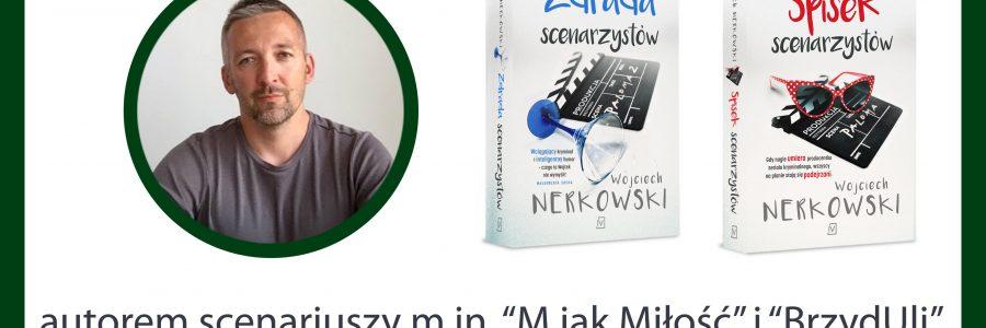 Spotkaj się z Wojciechem Nerkowskim w Katowicach
