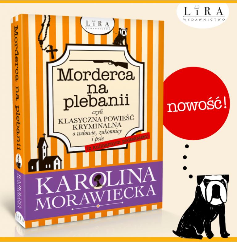 Morderca na plebanii, czyli klasyczna powieść kryminalna o wdowie, zakonnicy i psie (z kulinarnym podtekstem)