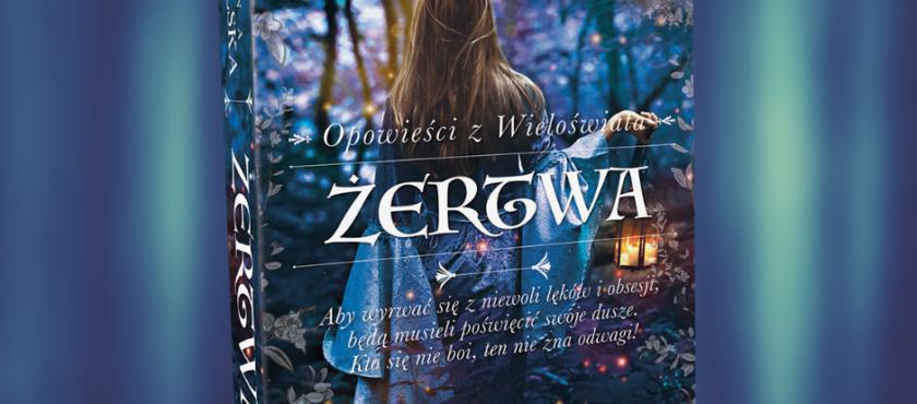 """Kto nie pragnie, ten nie żyje! """"Żertwa"""" – kolejna książka Anny Sokalskiej"""