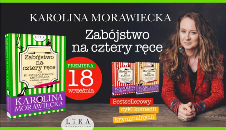 """Trup na weselu. Premiera najnowszej książki Karoliny Morawieckiej """"Zabójstwo na cztery ręce, czyli klasyczna powieść kryminalna o wdowie, zakonnicy i psie (z kulinarnym podtekstem)"""""""